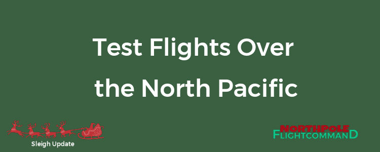 North Pacific Test Flights