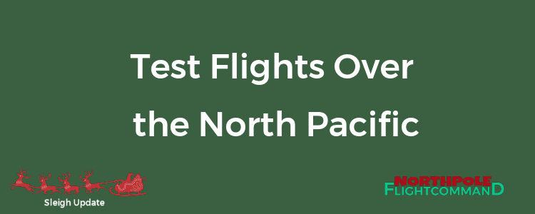 North Pacific Test Flights