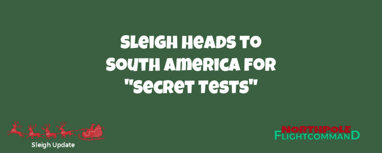 Sleigh Heads to South America
