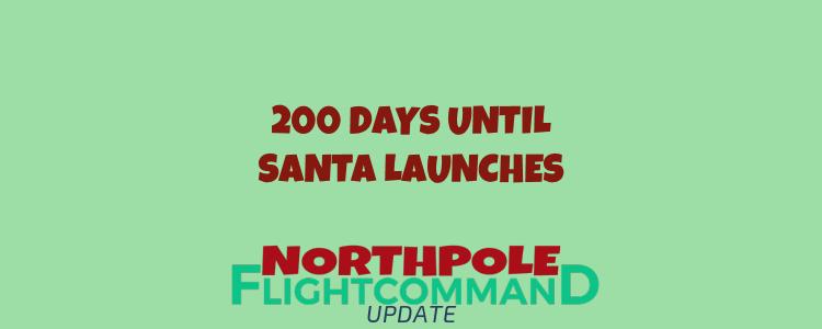 200 Days Until Santa Launches